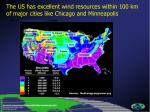 the us has excellent wind resources within 100 km of major cities like chicago and minneapolis