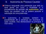 6 autonomia do processo cautelar