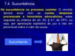 7 4 sucumb ncia