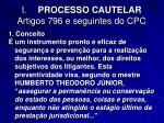 i processo cautelar artigos 796 e seguintes do cpc