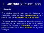 ii arresto art 813 821 cpc