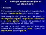 produ o antecipada de provas art 846 851 cpc
