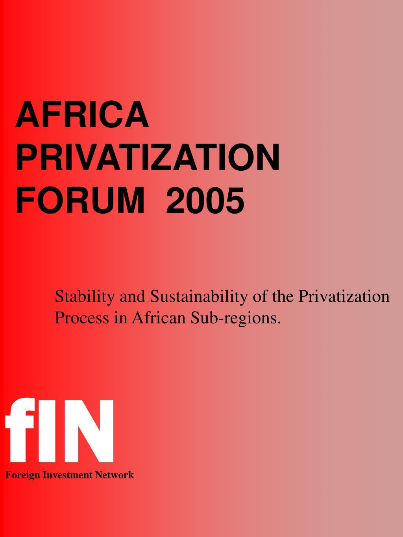 AFRICA PRIVATIZATION FORUM  2005