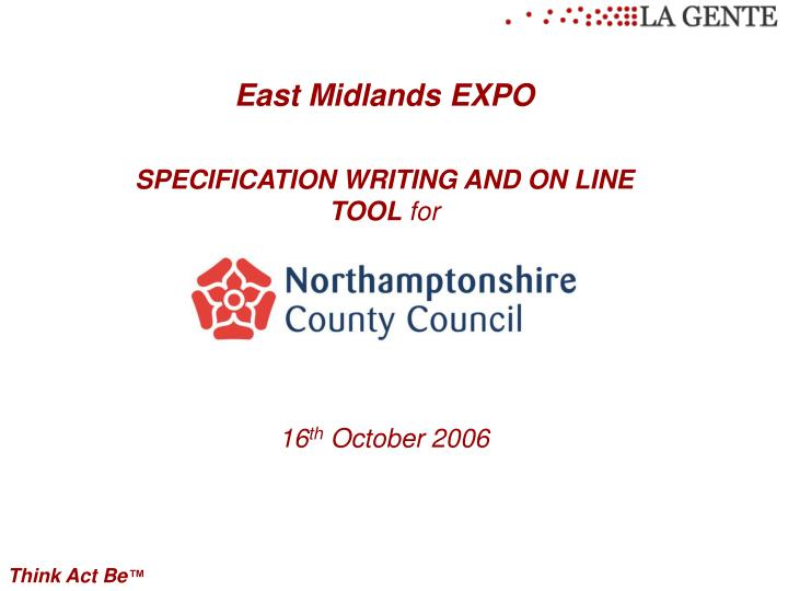 East midlands expo specification writing and on line tool for 16 th october 2006