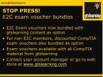 stop press e2c exam voucher bundles