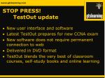 stop press testout update