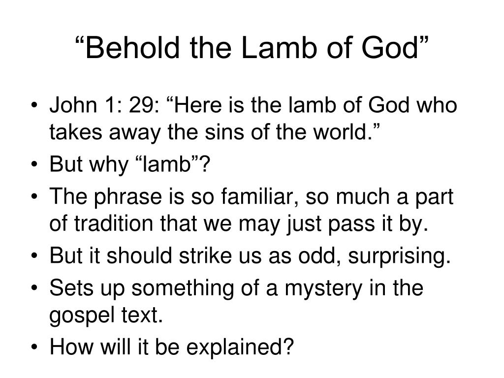"""""""Behold the Lamb of God"""""""