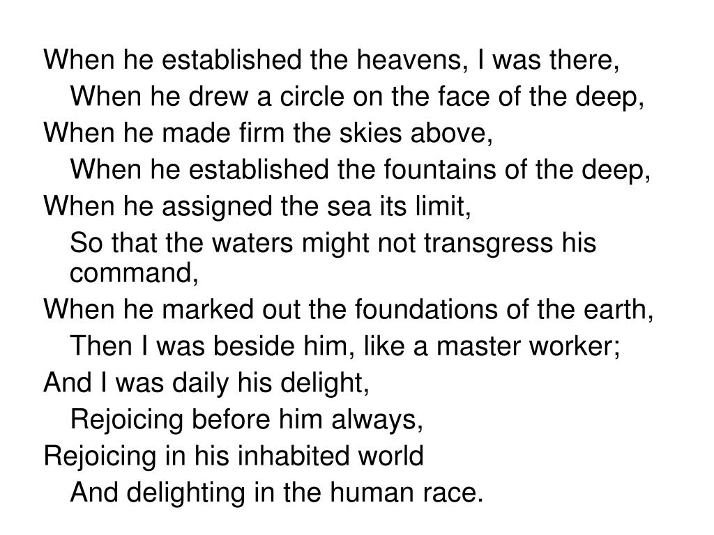 When he established the heavens, I was there,