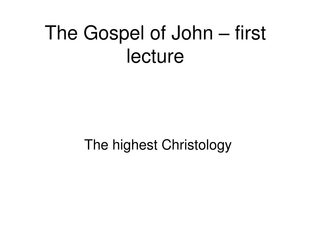 the gospel of john first lecture l.
