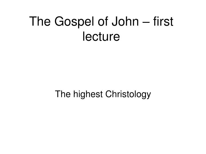 The gospel of john first lecture
