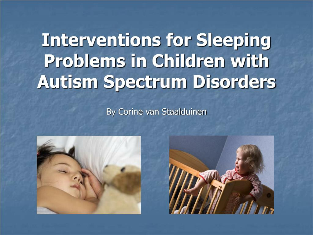 interventions for sleeping problems in children with autism spectrum disorders l.