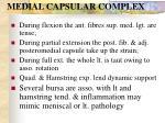 medial capsular complex