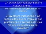 a qui nes ha proclamado pablo su evangelio de dios