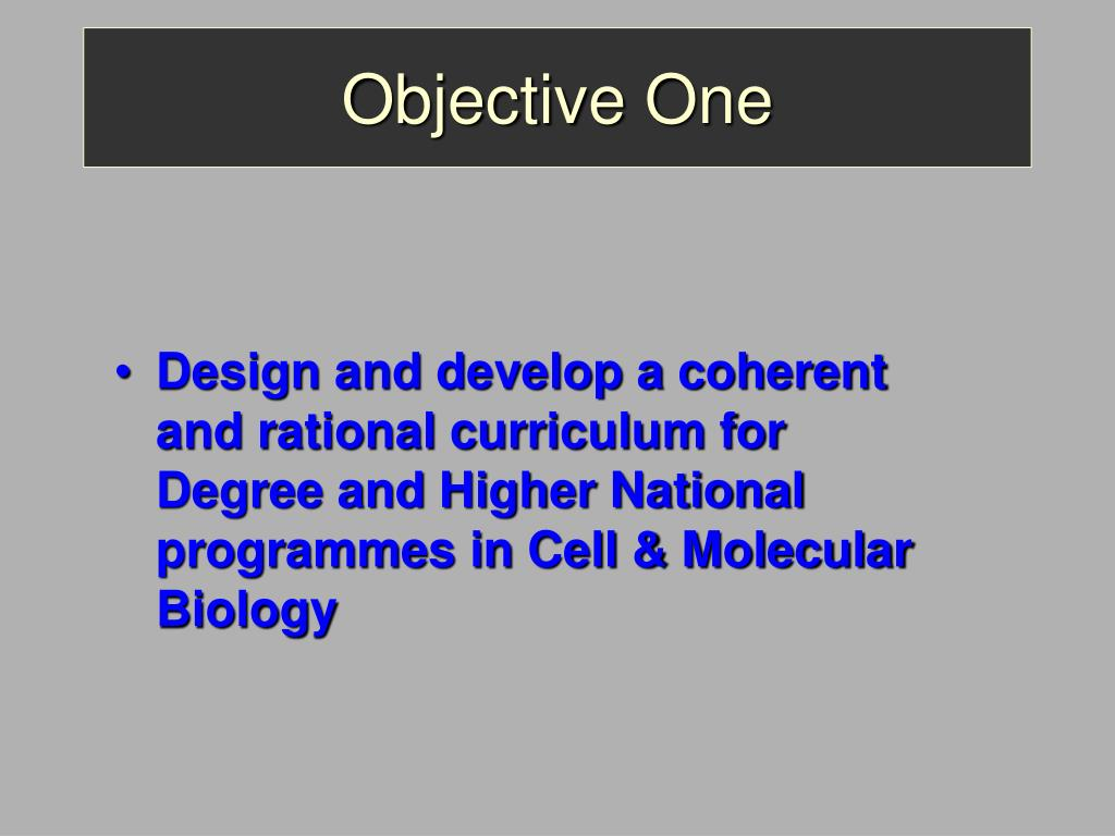 Design and develop a coherent and rational curriculum for Degree and Higher National programmes in Cell & Molecular Biology