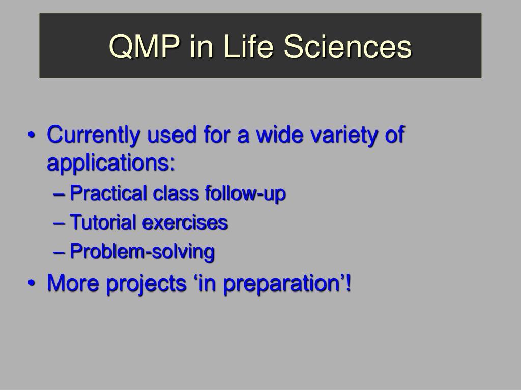 QMP in Life Sciences