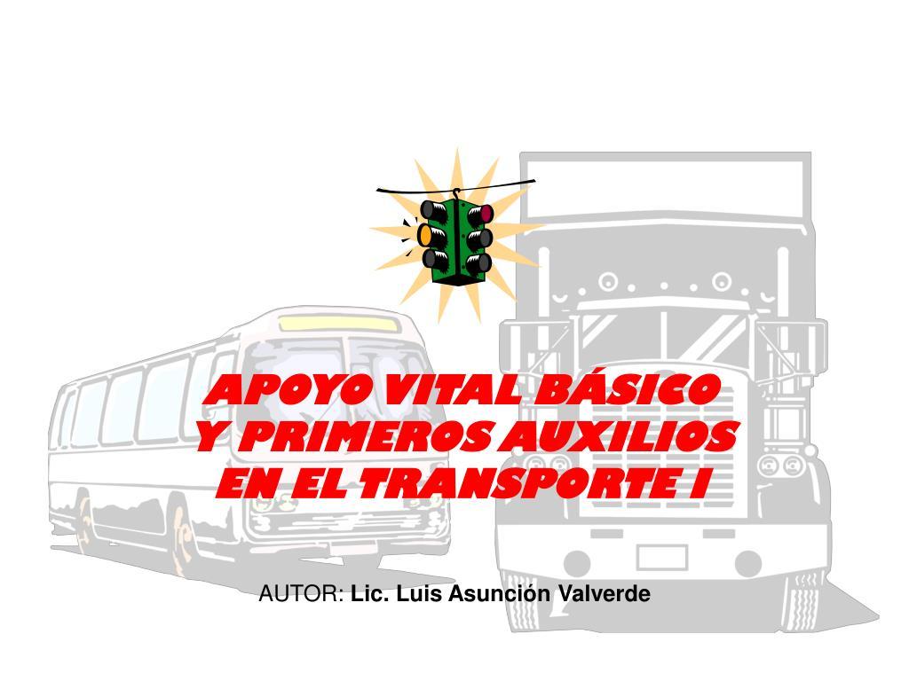apoyo vital b sico y primeros auxilios en el transporte i l.