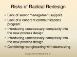 risks of radical redesign
