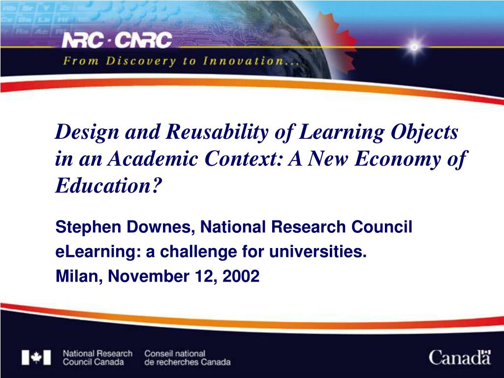 design and reusability of learning objects in an academic context a new economy of education l.