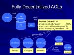 fully decentralized acls