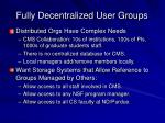 fully decentralized user groups
