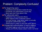 problem complexity confuses