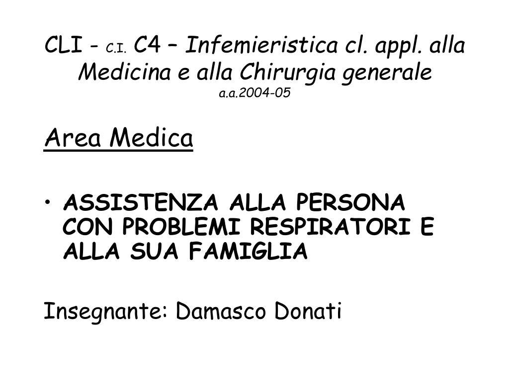 cli c i c4 infemieristica cl appl alla medicina e alla chirurgia generale a a 2004 05 l.