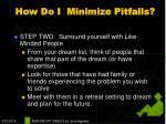 how do i minimize pitfalls8