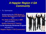a happier region 4 qa community