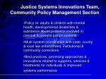 justice systems innovations team community policy management section