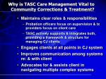 why is tasc care management vital to community corrections treatment