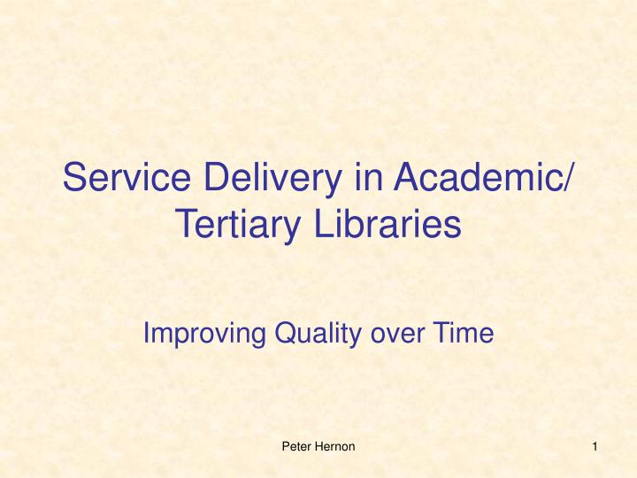 Service delivery in academic tertiary libraries