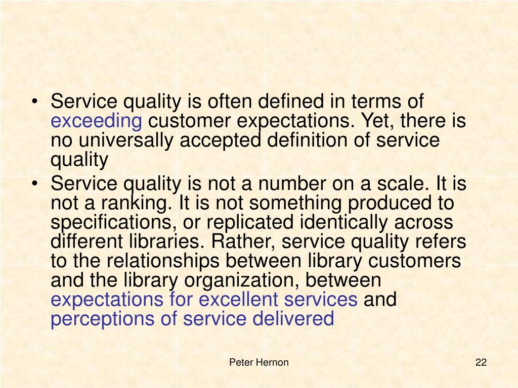 Service quality is often defined in terms of