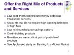offer the right mix of products and services