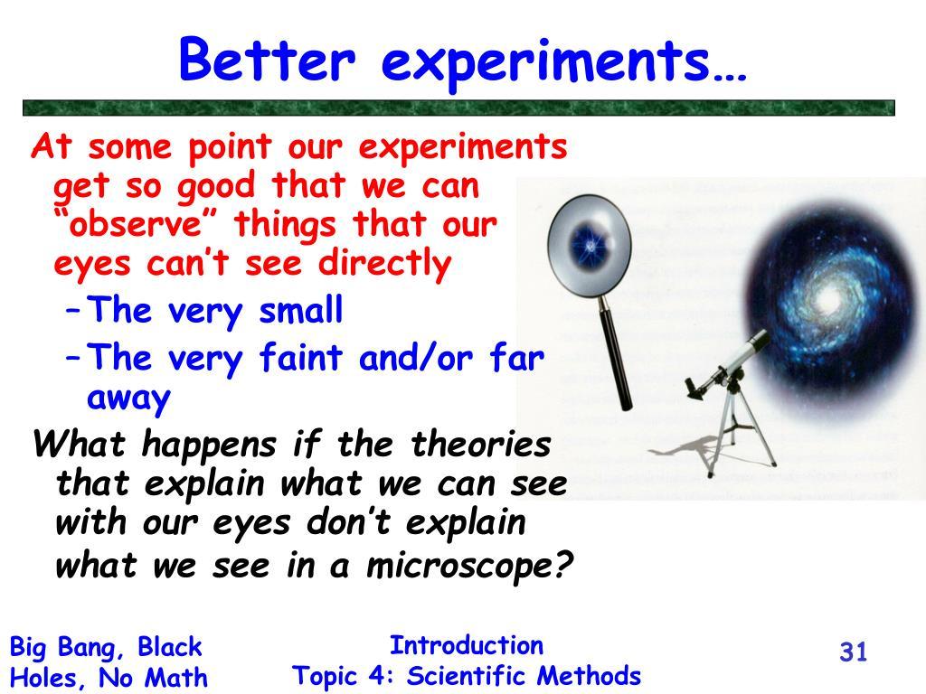Better experiments…