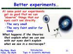 better experiments