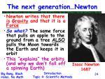 the next generation newton