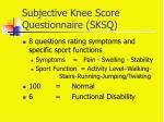 subjective knee score questionnaire sksq