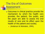 the era of outcomes assessment