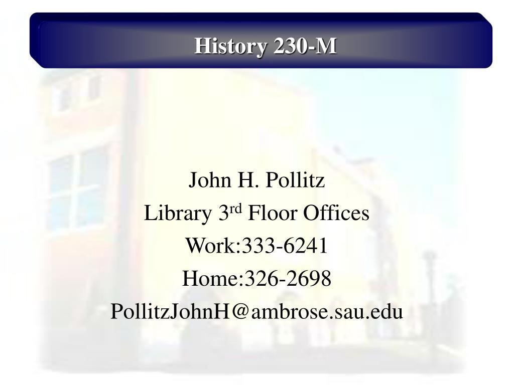 john h pollitz library 3 rd floor offices work 333 6241 home 326 2698 pollitzjohnh@ambrose sau edu l.