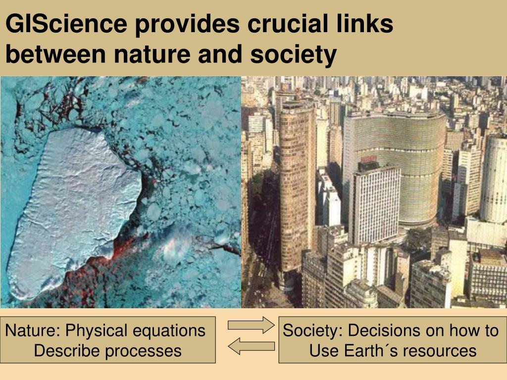 GIScience provides crucial links between nature and society