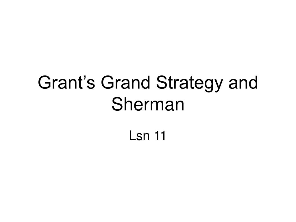 grant s grand strategy and sherman l.