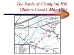 the battle of champion hill bakers creek may 1863