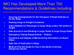 imo has developed more than 700 recommendations guidelines including