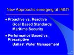 new approachs emerging at imo