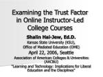 examining the trust factor in online instructor led college courses