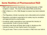 some realities of pharmaceutical r d