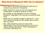 what kind of research will i do in industry