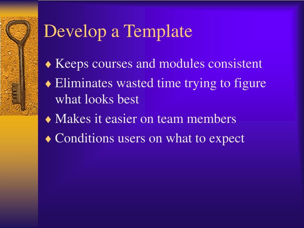 Develop a Template