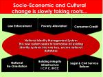 socio economic and cultural change is slowly taking roots