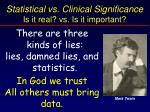 statistical vs clinical significance is it real vs is it important